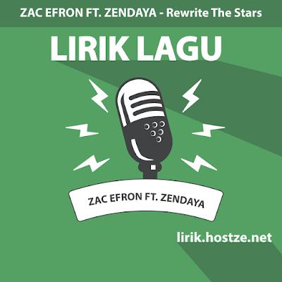 Lirik Lagu Rewrite The Stars - Zac Efron Ft. Zendaya - Lirik Lagu Barat