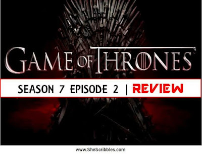 game-of-thrones, game-of-thrones-in-india, game-of-thrones-season-7, game-of-thrones-season-7-episode-2, game-of-thrones-season-7-review