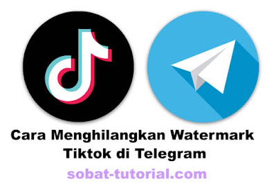 Cara Menghilangkan Watermark Tiktok di Telegram