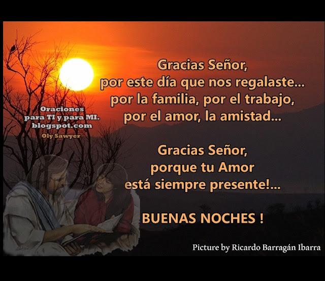 Gracias Señor, por este día que nos regalaste... por la familia, por el trabajo, por el amor, la amistad...