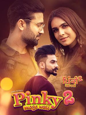 Pinky Moge Wali 2 (2021) Punjabi 720p | 480p HDRip ESub x264 850Mb | 350Mb