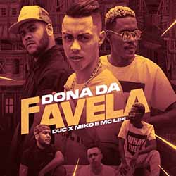 Baixar Dona Da Favela - Duc x Niiko e MC Lipi MP3