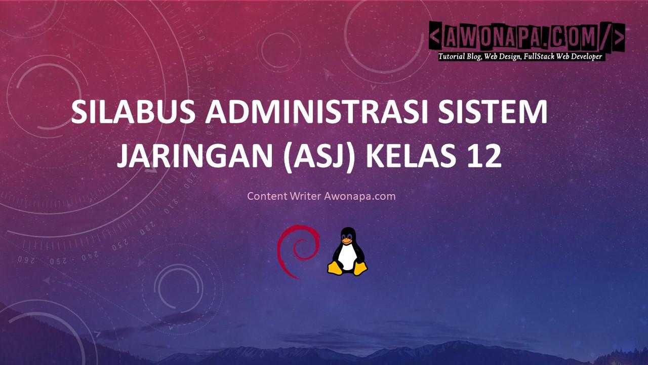 Silabus Administrasi Sistem Jaringan (ASJ) Kelas 12