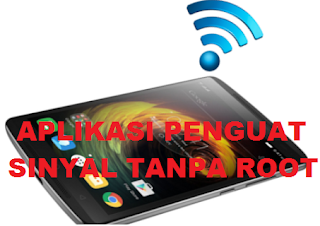 Aplikasi Penguat Sinyal Android Tanpa Root