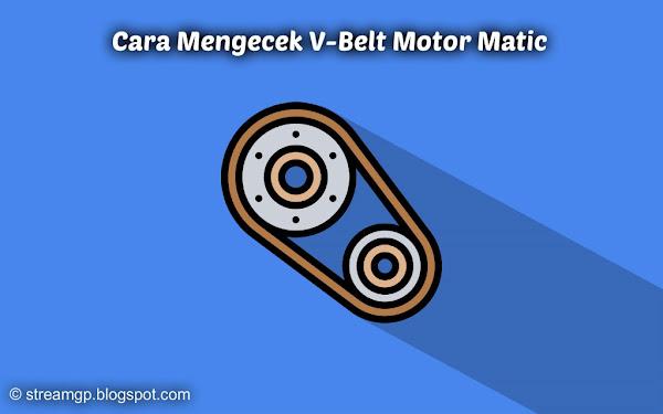 belt atau yang lebih dikenal sebagai van belt punya fungsi yang enggak beda jauh dengan ra Cara Mengecek V-Belt Motor Matic