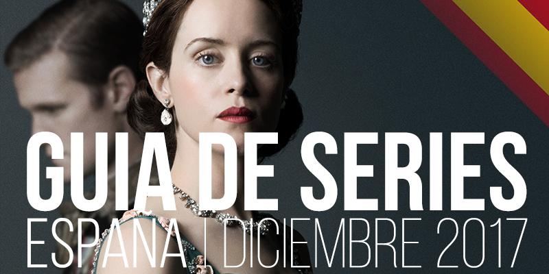 Guía de Series en España: Diciembre 2017