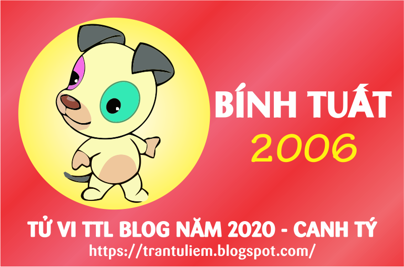 TỬ VI TUỔI BÍNH TUấT 2006 NĂM 2020