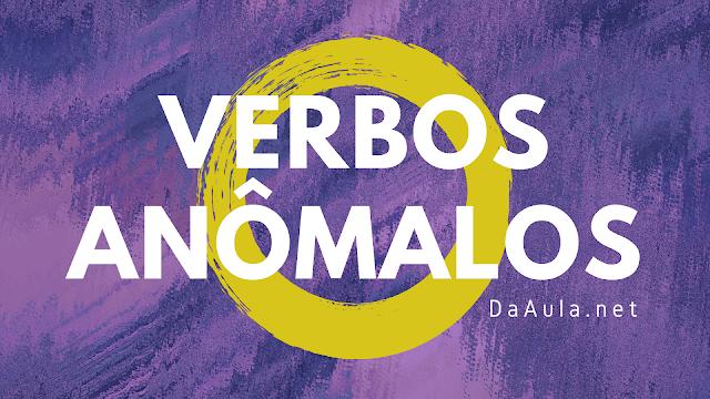 Língua Portuguesa: O que são Verbos Anômalos