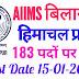 AIIMS बिलासपुर, हिमाचल प्रदेश में 183 पदों पर भर्ती All India Institute of Medical Sciences (AIIMS), Bilaspur, Himachal Pradesh Recruitment 2020