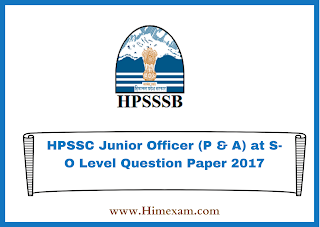 HPSSC Junior Officer (P & A) at S-O Level Question Paper 2017