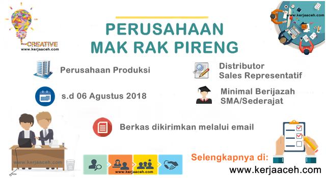 Lowongan Kerja Aceh Terbaru SMA  di Banda Aceh Distributor Sales Representatif Perusahaan Mak Rah Pireng