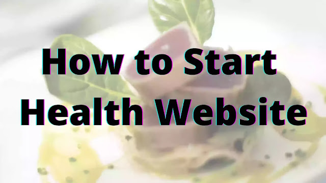 How to Start a Health Website
