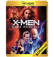 X-MEN: DARK PHOENIX (2019) BDREMUX 2160P HDR MKV ESPAÑOL LATINO
