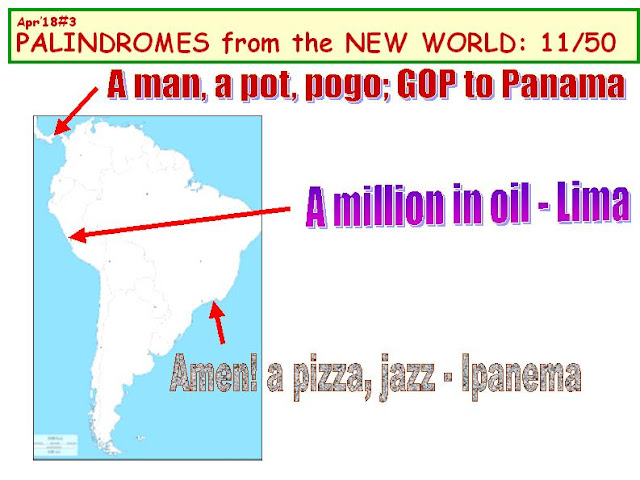 1) A man, a pot, pogo: GOP to Panama.  2) A million in oil - Lima.           3) Amen! a pizza, jazz - Ipanema.