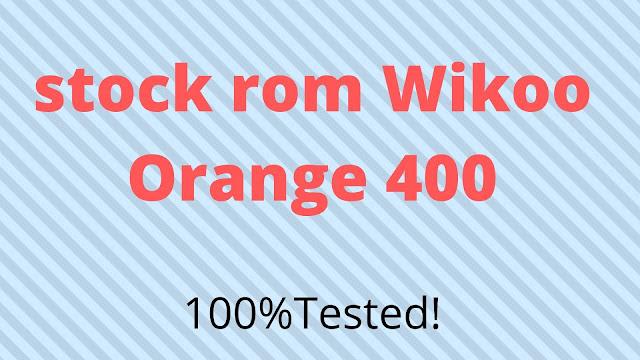 Download Firmware File/Stock Rom Wikoo Orange 400