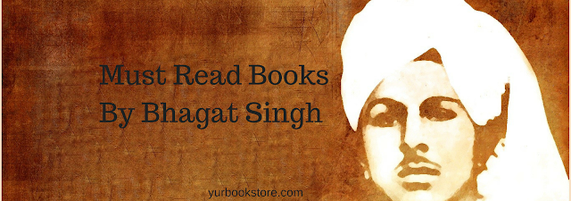 Must Read Books by Bhagat Singh