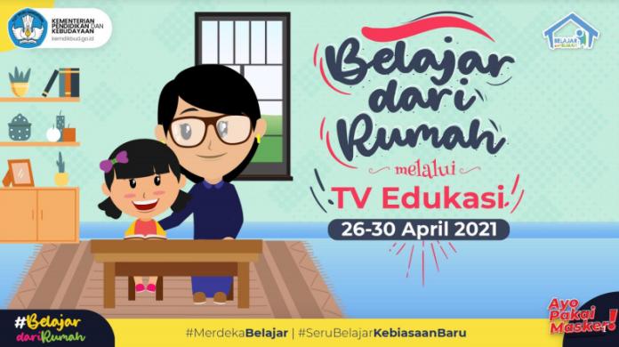 Panduan Belajar Dari Rumah BDR di TV Edukasi Minggu Ke-17 (26-30 April 2021)