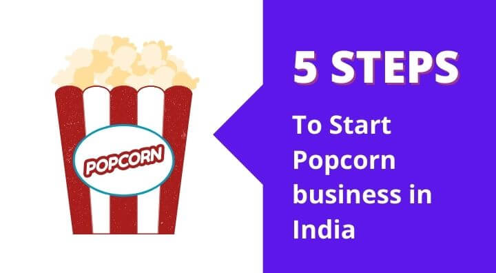 How to start popcorn business in India with low investment