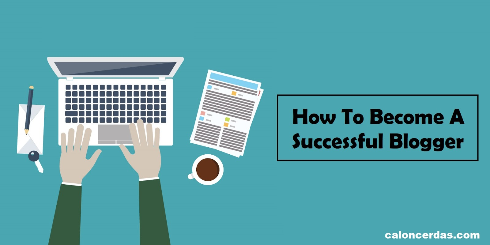 10 Tips To Become a Successful Blogger