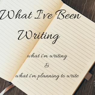 What I've Been Writing: It's NaNoWrimo! How's your writing going?!