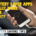 Do Battery saver apps really work or not? And battery saving tips
