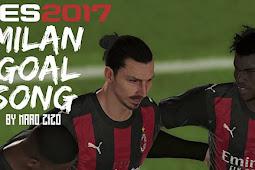 AC Milan Goal Song 2021 For - PES 2017
