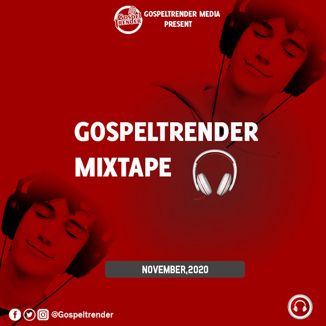 Gospel Mixtape: Gospeltrender November 2020 Mixtape