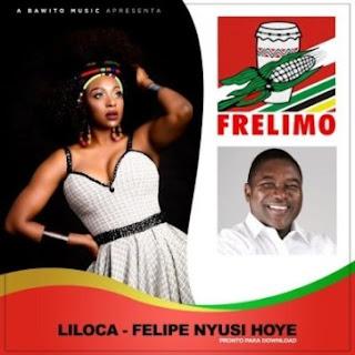 Liloca - Filipe Nyusi Hoye
