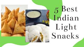 5 Best Indian Light Snacks