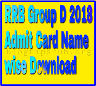 RRB Group D Admit Card Name Wise 2018 Download