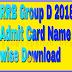 RRB Group D Admit Card Name Wise 2018 Download - ऑनलाइन प्रवेश पत्र Download कैसे करे |