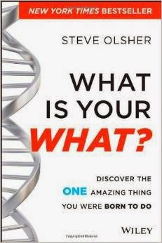 What Is Your What, Discover The One Amazing Thing You Were Born To Do Pdf Book By Steve Olsher
