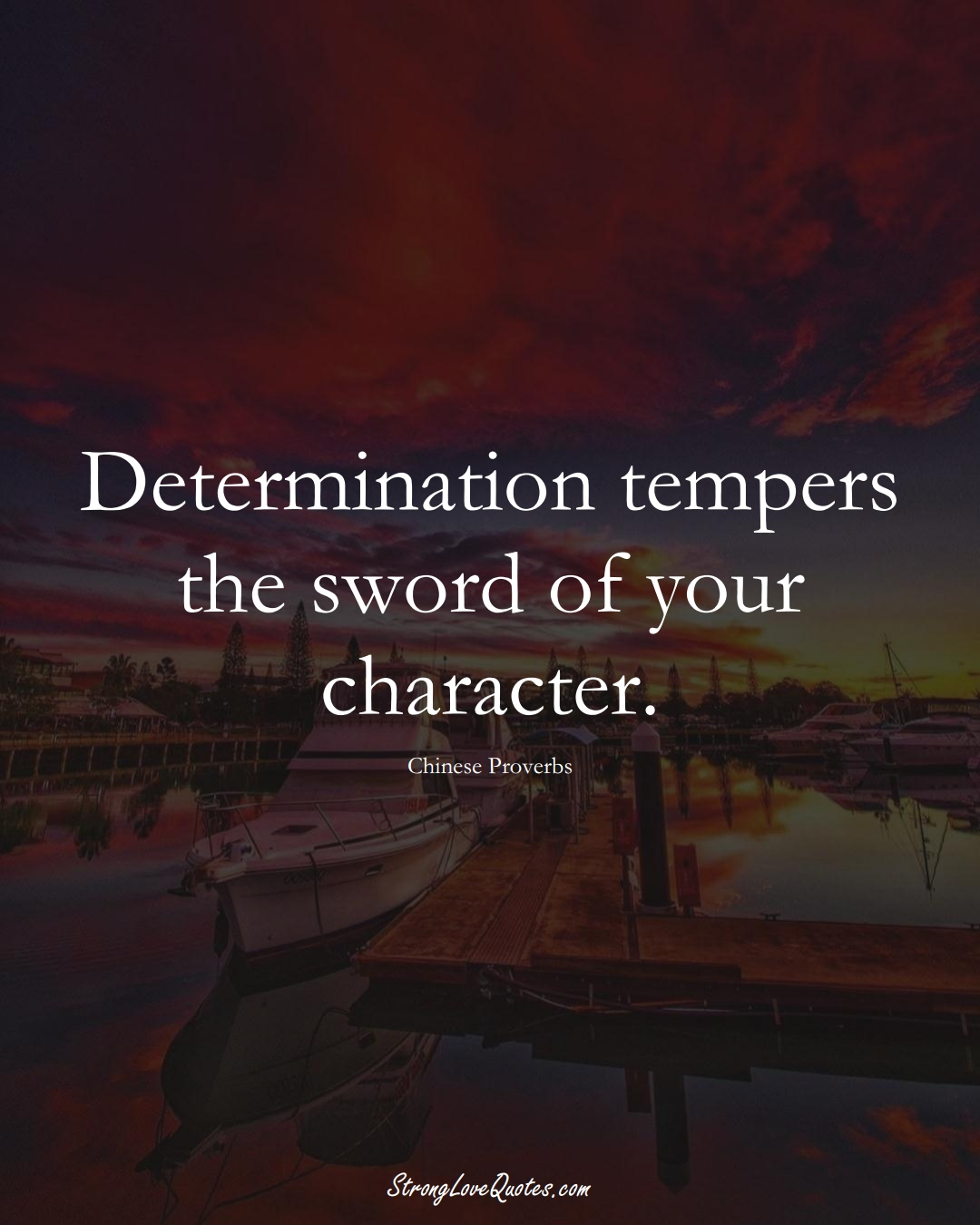 Determination tempers the sword of your character. (Chinese Sayings);  #AsianSayings