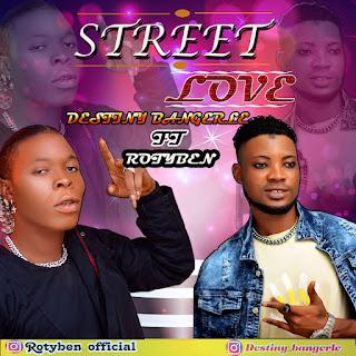 Destiny Bangerle Ft Rotyben Street Love