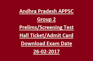 Andhra Pradesh APPSC Group 2 Prelims, Screening Test Hall Ticket, Admit Card Download Exam Date 26-02-2017