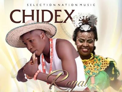DOWNLOAD MUSIC: Chidex - Royal Majesty