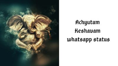 achyutam keshavam whatsapp video