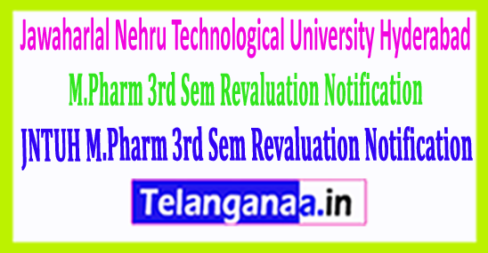 JNTUH M.Pharm 3rd Sem Revaluation Notification 2018