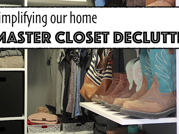 Simplifying our Home - Master Closet