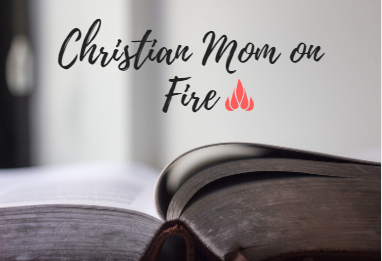 Christian Mom on Fire