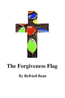 The Forgiveness Flag - a poetry book by Refried Bean