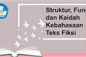 Struktur, Fungsi dan Kaidah Kebahasaan Teks Fiksi (KB-2) Bahasa Indonesia