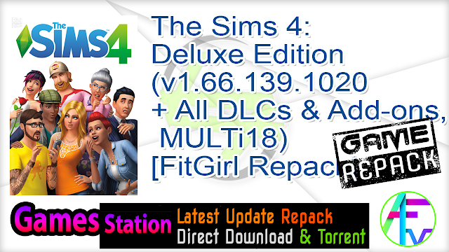 The Sims 4 Deluxe Edition (v1.66.139.1020 + All DLCs & Add-ons, MULTi18) [FitGirl Repack]
