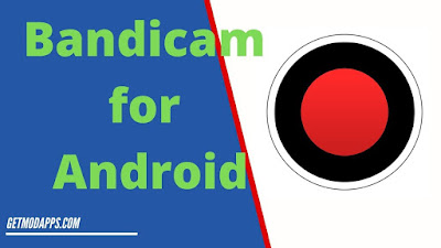 Bandicam for Android
