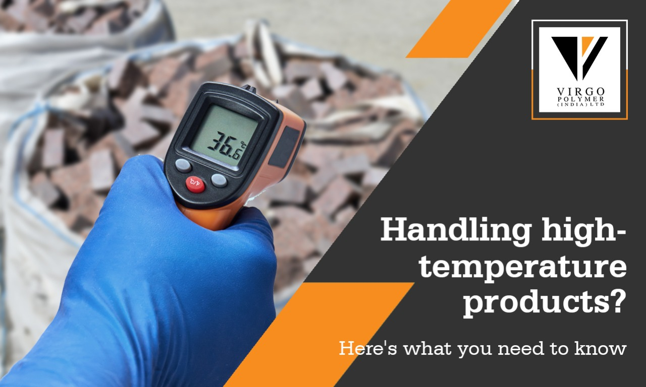 High-temperature product handling: The dos and don'ts