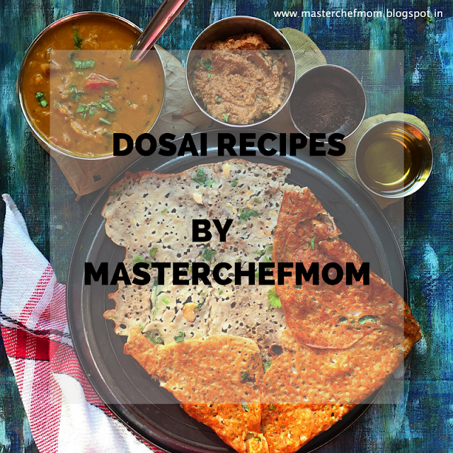 Dosai Recipes |  20+ Dosai Recipes by Masterchefmom