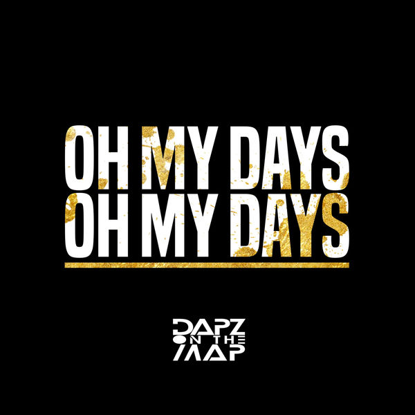 Dapz On The Map - Oh My Days - Single Cover