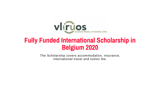 VLIR-UOS Full Scholarships to Study in Belgium 2020/2021