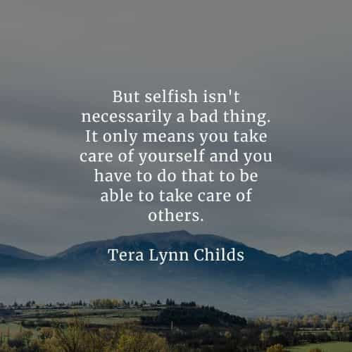 Selfish quotes that'll help you change your perspective