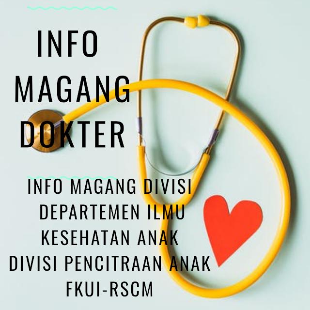 LOWONGAN MAGANG  DEPARTEMEN ILMU KESEHATAN ANAK  DIVISI PENCITRAAN ANAK  FKUI-RSCM    Dibutuhkan asisten penelitian untuk dr. Evita K B Ifran Sp.A (K)